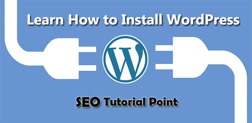 Learn How to Install WordPress Step By Step