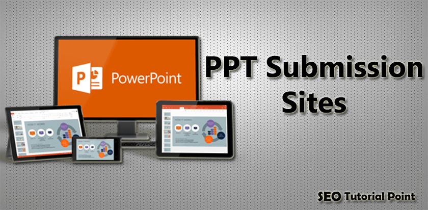 PPT Submission Sites | Power Point Slide Share Website List