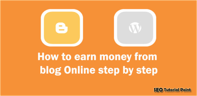 Earn Money from Blog Online